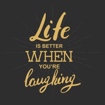 Obraz Życie jest lepsze, gdy się śmiejesz