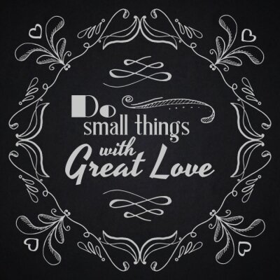 Plakat Cytując typograficzne tła. Robić małe rzeczy z wielką miłością.