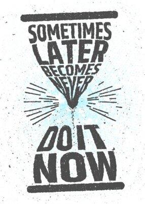 Plakat Czasami później nigdy nie staje się, zrób to teraz twórczego motywacyjny inspirujących cytatów na białym tle. Wartość czasu typograficznego koncepcji. Wektor plakat do dekoracji lub wydrukować.