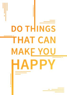 Plakat Czy rzeczy, które mogą cię uszczęśliwić. Inspirująca powiedzenie. Motywacyjne cytat. Pozytywna afirmacja. Wektor typografii koncepcji projektowania ilustracji.