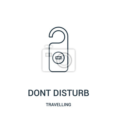 Plakat dont disturb icon vector from travelling collection. Thin line dont disturb outline icon vector illustration. Linear symbol.