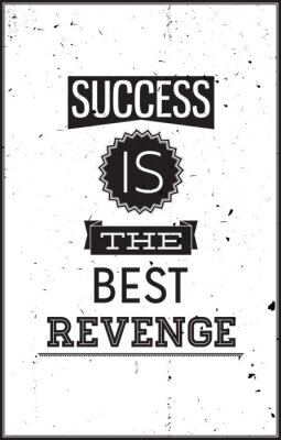 Plakat Grunge motywacyjny plakat. Sukces jest najlepszym Zemsta