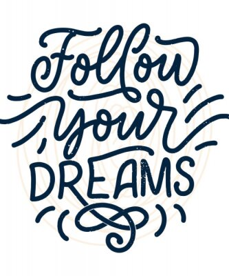 Plakat Inspirational quote about dream. Hand drawn vintage illustration with lettering and decoration elements. Drawing for prints on t-shirts and bags, stationary or poster.