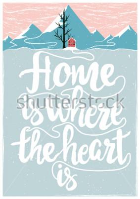 Plakat Kolorowy wektor inspirujące i motywujące plakat z cytatem. Dom jest tam gdzie serce. Pojęcie życia z napis tekst