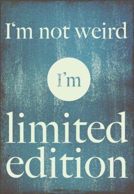 Plakat Motywacyjne Plakaty cytat nie jestem dziwna, jestem limitowana edycja