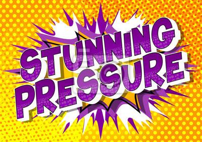 Plakat Oszałamiająca presja - wektor ilustrowany styl komiksowy na abstrakcyjnym tle.