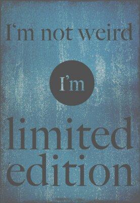 Plakat Plakat motywacyjny cytat Nie jestem dziwna, jestem limitowaną