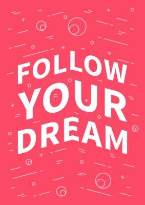 Plakat Podążaj za marzeniami. Inspirujące (motywacyjny) cytat na czerwonym tle. Pozytywna afirmacja do druku, plakat, transparent, dekoracyjne karty. Wektor typografii koncepcja projekt graficzny ilustracji.