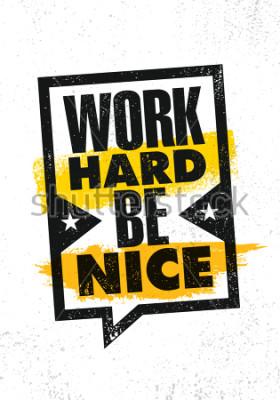 Plakat Pracuj ciężko lub miły. Inspirujący kreatywny motywacja plakat szablon. Zawiera typografię sztandaru projektu pojęcia Na Grunge tekstury Szorstkim tle