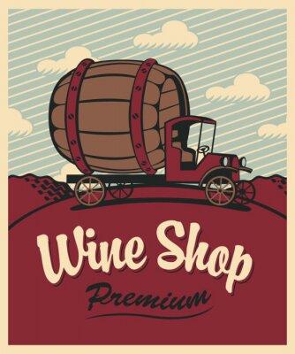 Plakat transparent na sklep z winami z rocznika samochodu z beczki