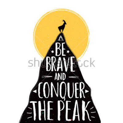 Plakat Vector illustration with a goat on the top of mountain. Be brave and conquer the peak lettering quote. Inspirational and motivational typography poster with animal