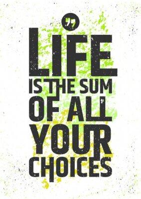 Plakat Życie jest sumą wszystkich wyborów inspirujący cytat na kolorowym tle grungy. Żyć sensownie typograficzną koncepcji. ilustracji wektorowych.